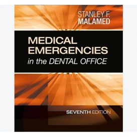 Medical Emergencies in the Dental Office, 7th Edition, by Stanley F. Malamed, DDS