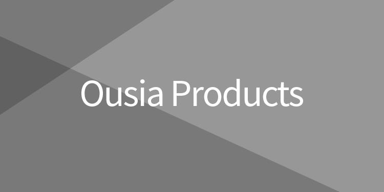 Ousia Product Information