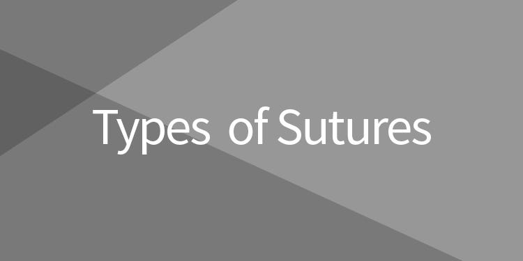 Types of Sutures Information